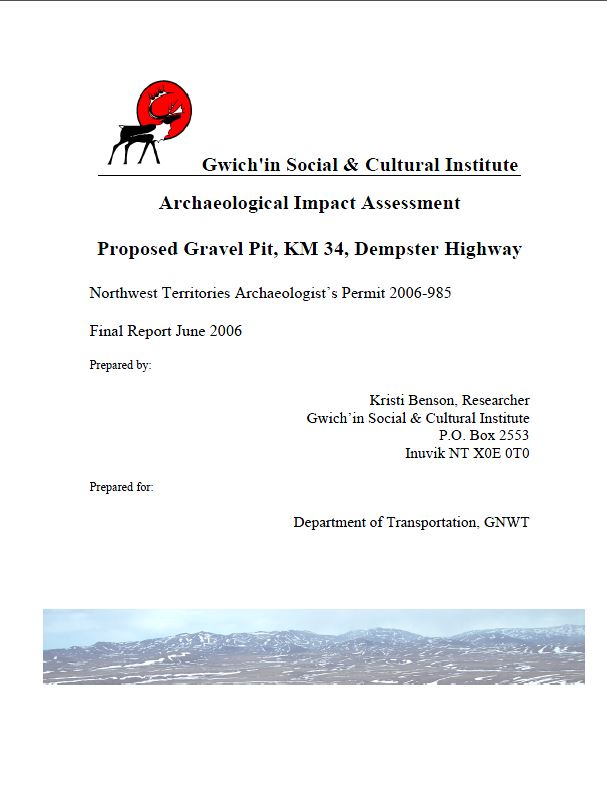 Archaeological Impact Assessment Proposed Gravel Pit, KM 34, Dempster Highway Northwest Territories Archaeologist's Permit 2006-985 Final Report June 2006 Report Cover