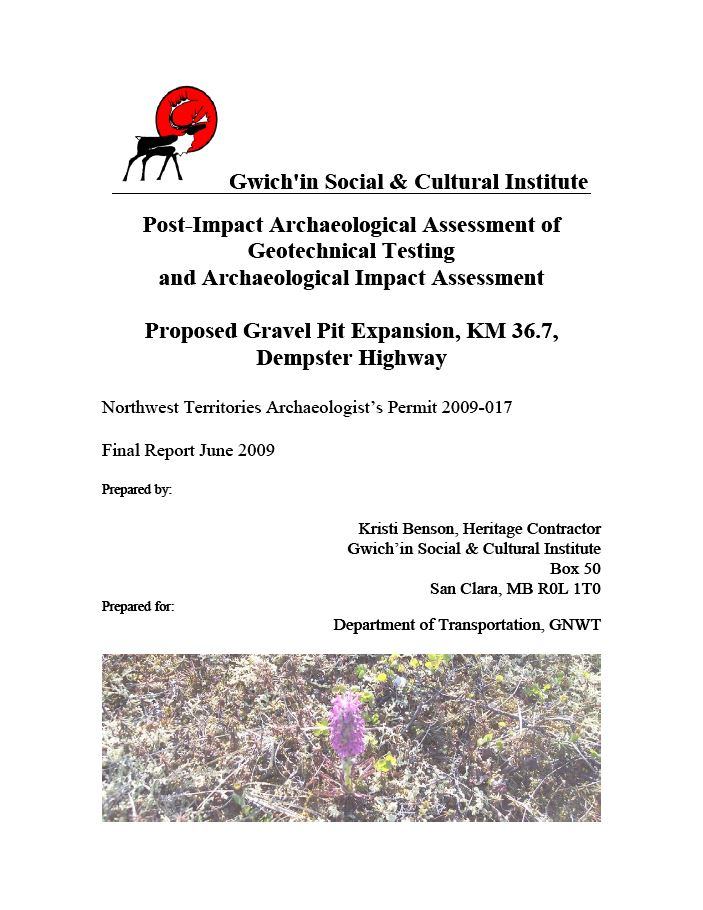 Post-Impact Archaeological Assessment of Geotechnical Testing and Archaeological Impact Assessment Proposed Gravel Pit Expansion, KM 36.7, Dempster Highway  Northwest Territories Archaeologist's Permit 2009-017 Report Cover