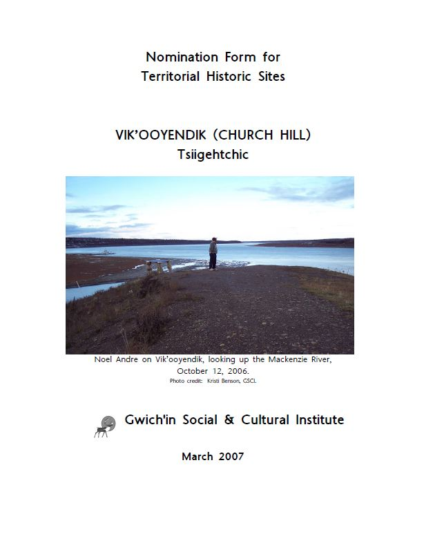 Nomination Form for Territorial Historic Sites Vik'ooyendik (Church Hill) Tsiigehtchic Report Cover