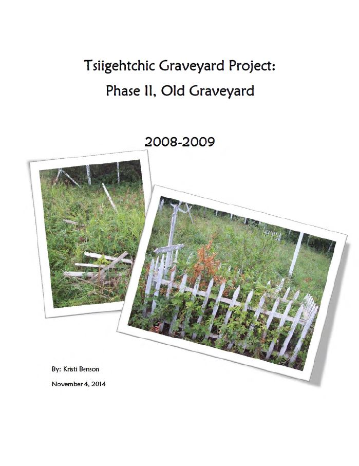 Tsiigehtchic Graveyard Project: Phase II, Old Graveyard 2008-2009 Report Cover
