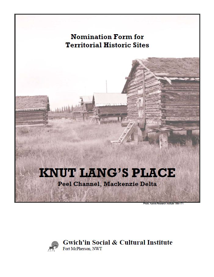Nomination Form for Territorial Historic Sites:  Knute Lang's Place, Mackenzie Delta Report Cover